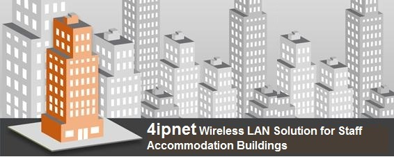 Solution 8 - Wireless Solution for Staff Accommodation Buildings